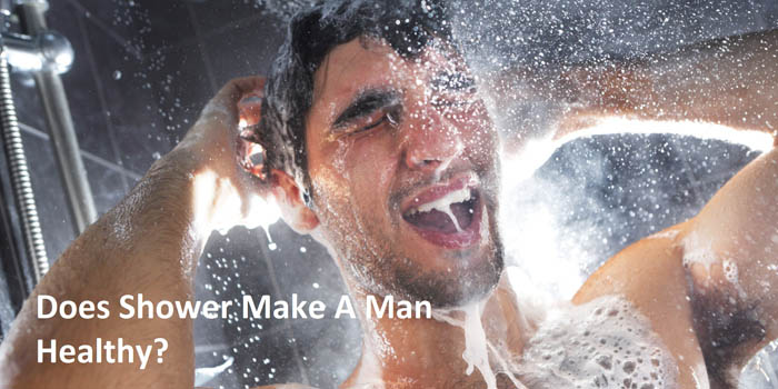 Does Shower Make A Man Healthy?